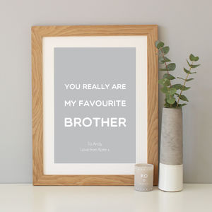 'Favourite Brother' Quote Print Gift - gifts for him sale