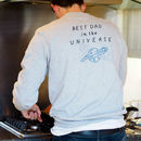 Best Dad In The Universe Sweatshirt