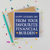 'Favourite Financial Burden' Father's Day Card - mother's day