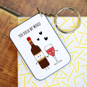 'You Rioja My World' Wine Keyring