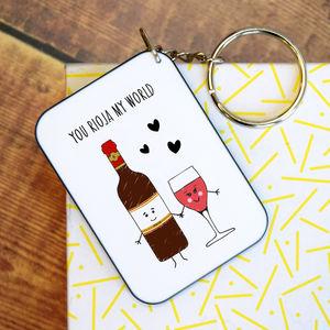 'You Rioja My World' Wine Keyring