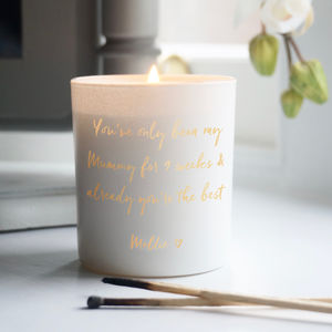 Personalised You've Only Been My Mummy Scented Candle