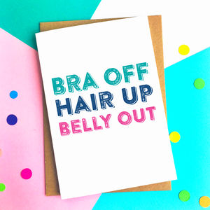 Bra Off Hair Up Belly Out Greeting Card