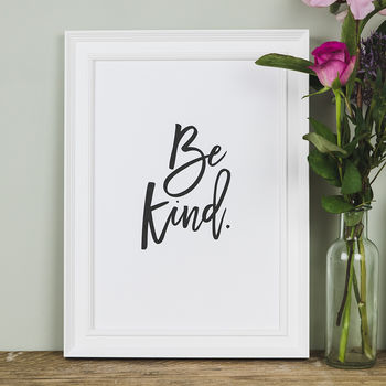 'Be Kind' Motivational Quote Print