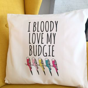 'Bloody Love My Budgie' Budgie Cushion Cover