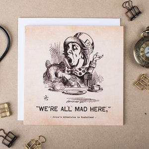 Alice In Wonderland Card 'We're All Mad Here'