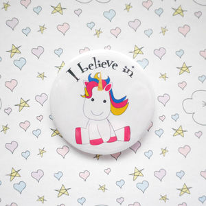 I Believe In Unicorns Badge - children's jewellery