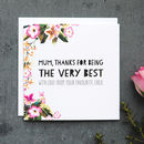 'Thanks For Being The Very Best' Mum Card