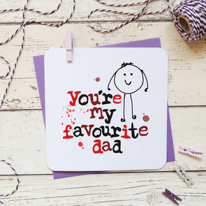 'You're My Favourite Dad' Birthday Card - father's day cards