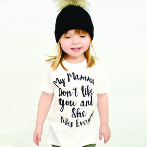 'My Mamma Don't Like You' T Shirt - the 'no pink or blue' children's collection