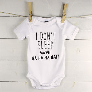 'I Don't Sleep Mwah Ha Ha Ha Ha' Babygrow