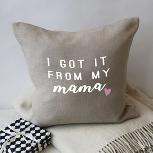 'I Got It From My Mama' Linen Cushion - what's new