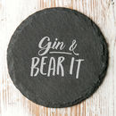 Gin And Bear It Motivational Quotes Slate Coaster