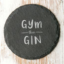 Gym Then Gin Motivational Slate Coaster