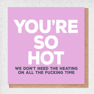 You're So Hot Very Sweary Card - shop by occasion
