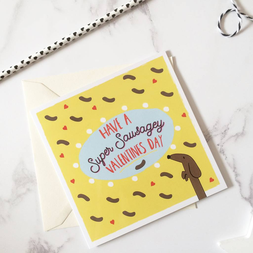 'Have A Super Sausagey Valentines Day' Valentines Card
