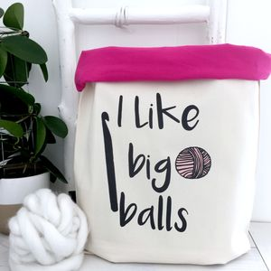 'I Like Big Balls' Large Crochet Project Bag