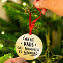 'Great Dads Get Promoted To Grandad' Decoration