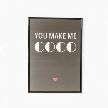 You Make Me Coco Typographic Framed Print