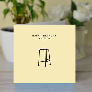 'Happy Birthday Old Girl' Card