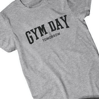 Gym Day Tomorrow Mens Slogan T Shirt