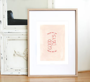These Are The Good Days Print - gifts for her sale