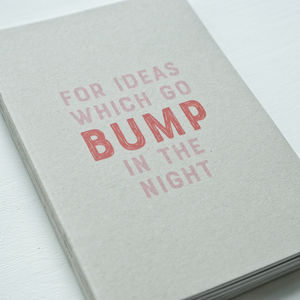 For Ideas Which Go Bump In The Night Notebook