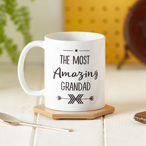 The Most Amazing Grandad Mug - gifts for grandparents
