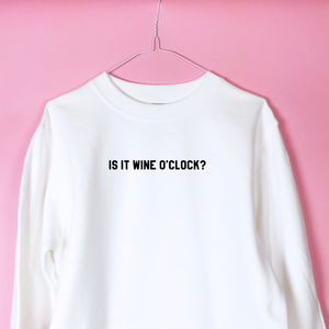 Is It Wine O'clock Yet? Sweatshirt - sweatshirts & hoodies