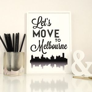 Let's Move To Melbourne Art Print