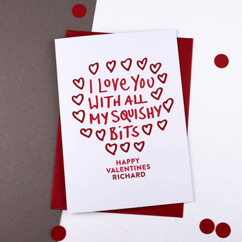 Love You With My Squishy Bits Valentines Card