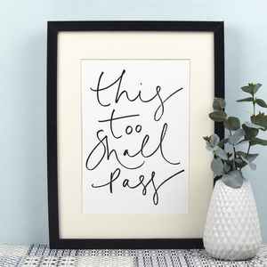 'This Too Shall Pass' Handwritten Mindfulness Print - 'thinking of you' gifts