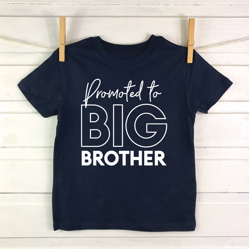 6837a726dc1 promoted to big brother t shirt by lovetree design ...