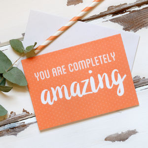 You Are Completely Amazing Card - winter sale