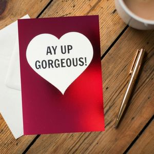 'Ay Up Gorgeous' Card