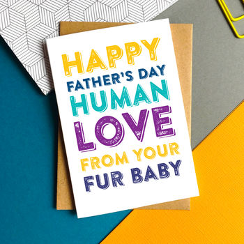 Funny Fathers Day From The Pet Greeting Card