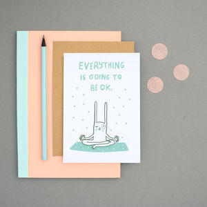 'Everything Will Be Ok' Greeting Card