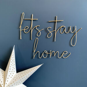 Lets Stay Home Wire Wall Words
