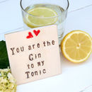 Gin To My Tonic Ceramic Coaster