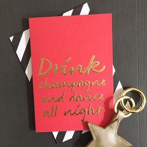 'Drink Champagne And Dance All Night' Card