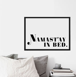 'Namast'ay In Bed' Typography Print