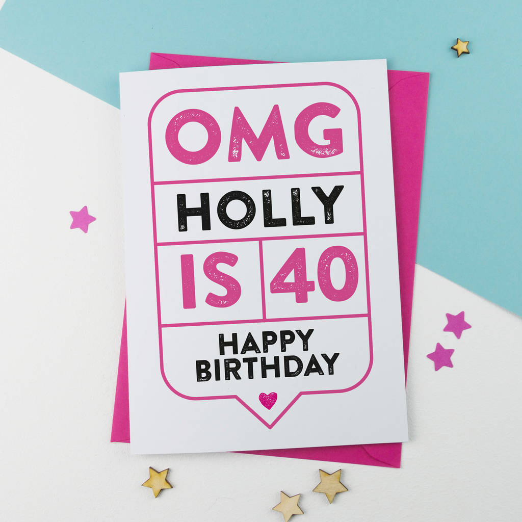 omg 40th birthday card personalised by a is for alphabet – Happy 40th Birthday Card