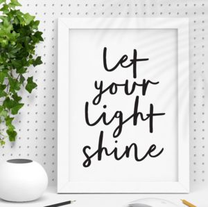 'Let Your Light Shine' Black White Typography Print