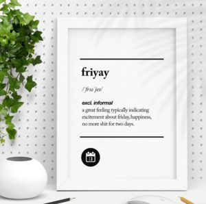 'Friyay' Black White Typography Print