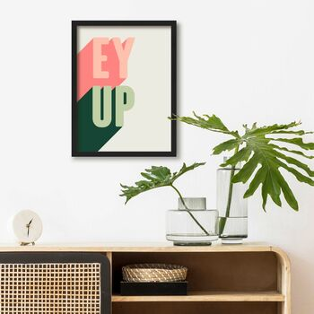Ey Up Typography Art Print