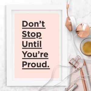 'Don't Stop Until You're Proud' Inspirational Quote