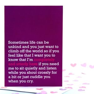 'Completely And Utterly Here' Card - sympathy & sorry cards