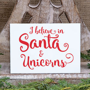 I Believe In Santa And Unicorns Christmas Card