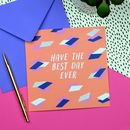 Have The Best Day Ever Card