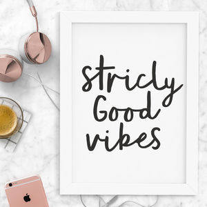 'Strictly Good Vibes' Typography Print